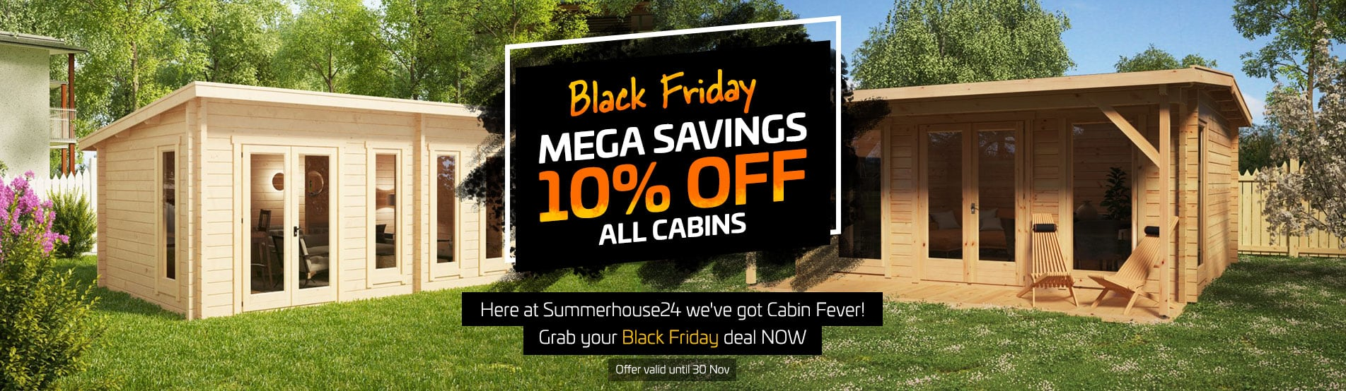 Black Friday Mega Savings - 10% off from all cabins